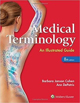 Medical Terminology: An Illustrated Guide 2017 Cohen