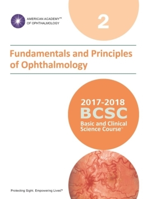 American Academy of Ophthalmology (BCSC 2), Fundamentals and Principles of Ophthalmology, 2017-2018