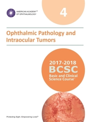 American Academy of Ophthalmology (BCSC 4), Ophthalmic Pathology and lntraocular Tumors, 2017-2018